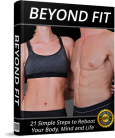 Beyond Fit Review: 21 Simple Steps To Reboot Your Body, Mind And Life