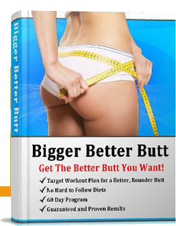 Bigger Better Butt Review