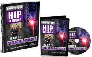 Rick Kaselj's Unlock Your Hip Flexors Review - The Doctor Blog
