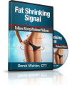 Derek Wahler's Fat Shrinking Signal Review